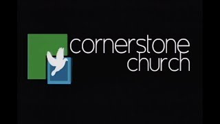 Cornerstone Assembly of God Live Stream -  May 20 2018