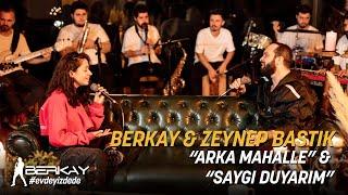 """Berkay & Zeynep Bastık - """"Arka Mahalle"""" & """"Saygı Duyarım"""""""