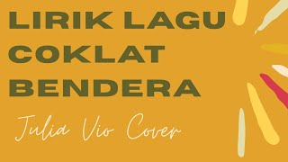 Download Lirik lagu coklat Bendera cover by Julia Vio