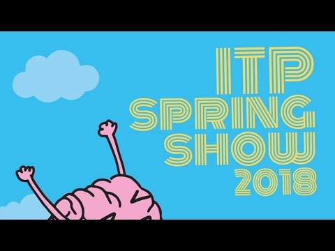 Live Stream Archive - ITP Spring Show 2018 (Better Audio)
