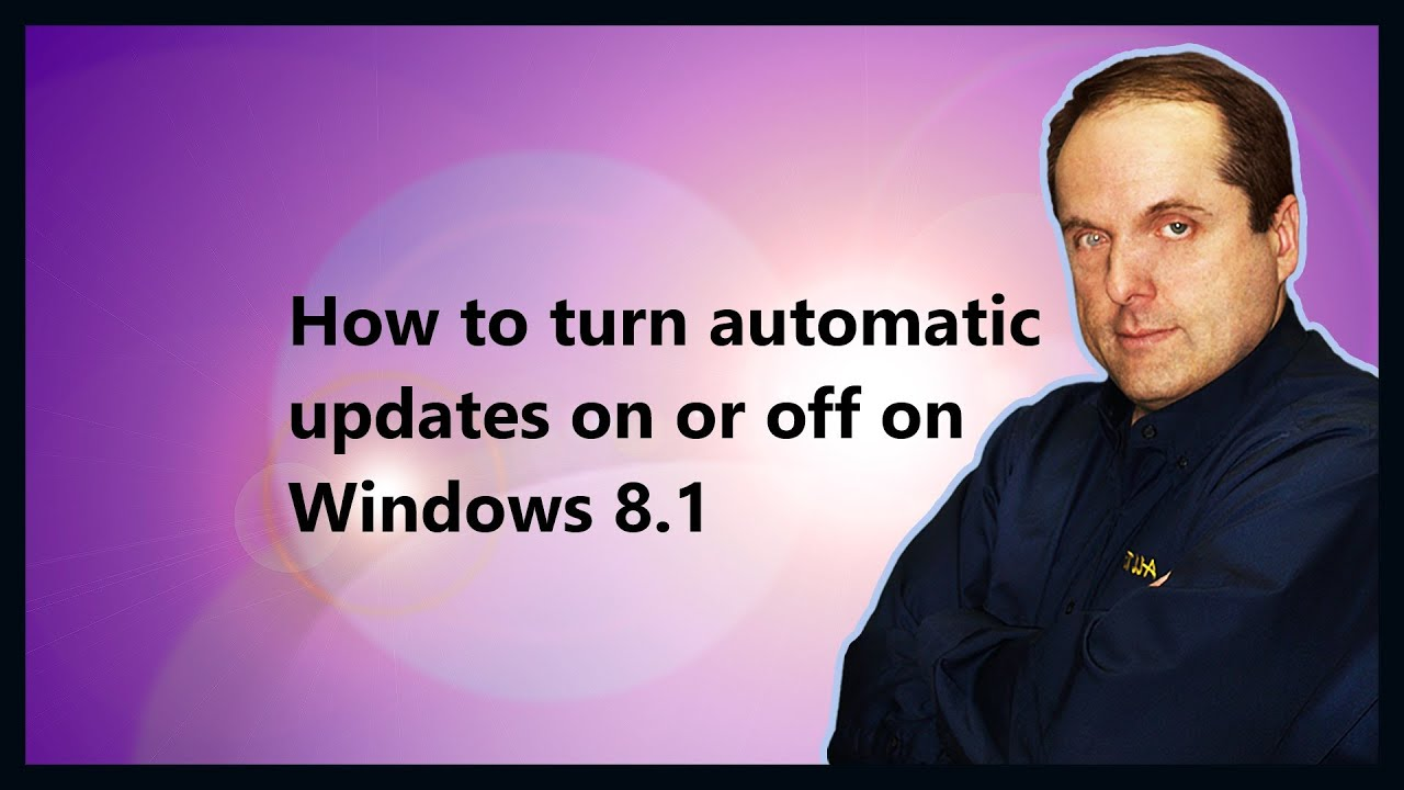 How to turn off automatic updates on windows 8.1