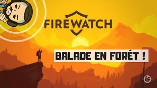 [VOD] BALADE EN FORÊT ! FIREWATCH FR