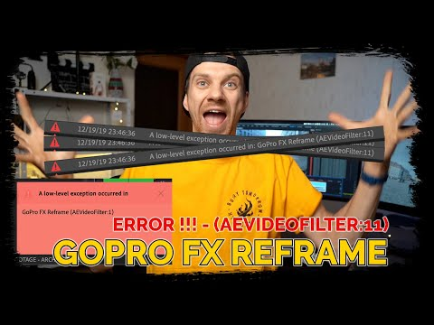 GoPro FX Reframe ERROR SOLUTION A low-level exception occurred in (AEVideoFilter:11) with INSTA360