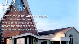55. How blest is he whose trespass (Psalm 32)