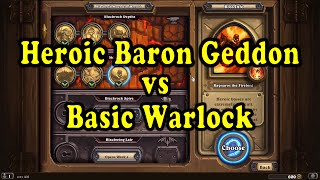 Hearthstone: Blackrock Mountain - Heroic Baron Geddon with a basic Warlock!