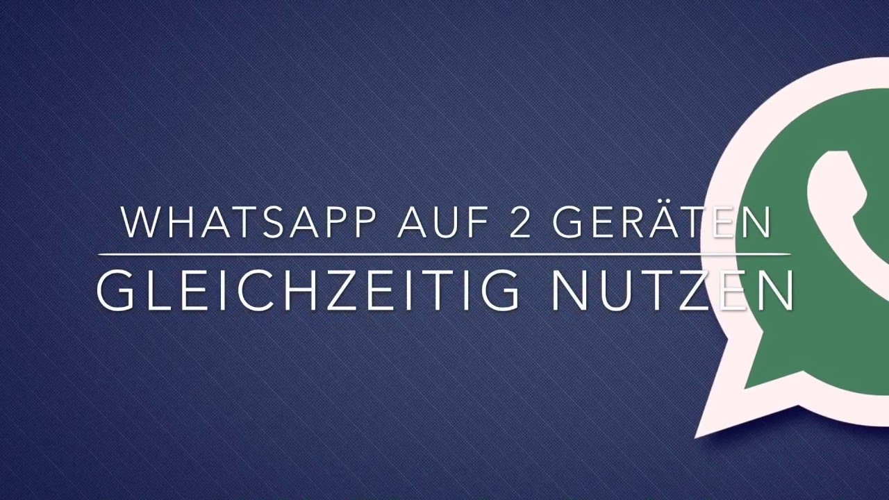 Whats App Auf 2 Geräten