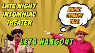 Insomniac Theater - Network And Get Noticed - Hangout With Friends - Music - Comedy - Laughs