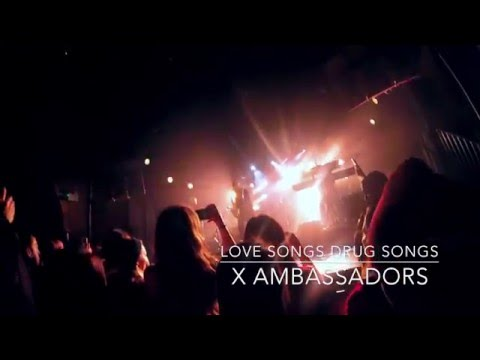 X Ambassadors- Love Songs Drug Songs (Live in London at Heaven)