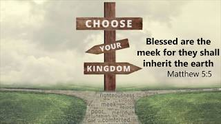"Choose Your Kingdom: ""Blessed Are the Meek"""