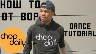 "How To ""OT Bop"" NSG (Dance Tutorial) | Chop Daily"