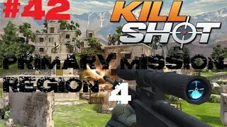 Kill Shot Primary Mission Region 4 - Kill 10 Enemies - Part 42 Gameplay