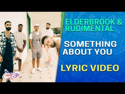 Elderbrook & Rudimental - Something About You (Lyrics + Español) Video Oficial