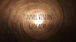 Tunnel vision GEOCACHE Thumbnail