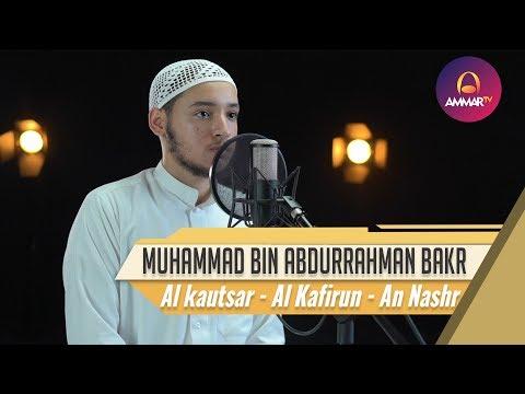 Surat Al Kautsar, Al Kafirun, An Nashr    Muhammad Bin Abdurrahman Bakr
