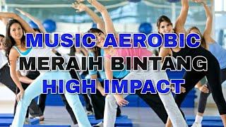 Download lagu Musik Aerobik High Impact - Meraih Bintang