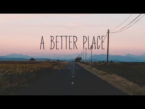 A Better Place | Beautiful Chill Mix