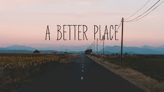 A Better Place | Beautiful Chill Mix