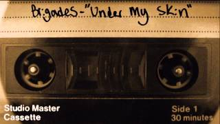 "Brigades ""Under My Skin"" Lyric Video"
