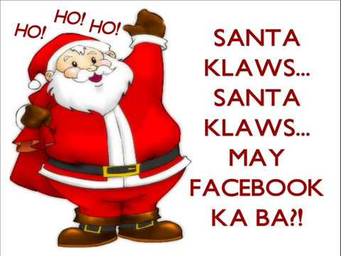 SANTA KLAWS, MAY FACEBOOK KA BA? by Nissimac Eternal (Jingle Bells Parody)