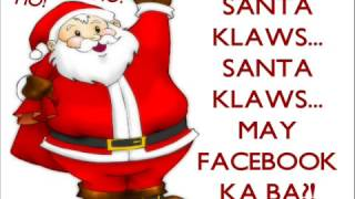 Repeat youtube video SANTA CLAUS, MAY FACEBOOK KA BA? (Jingle Bells Parody)