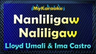 NANLILIGAW NALILIGAW - KARAOKE in the style of LLOYD UMALI & IMA CASTRO