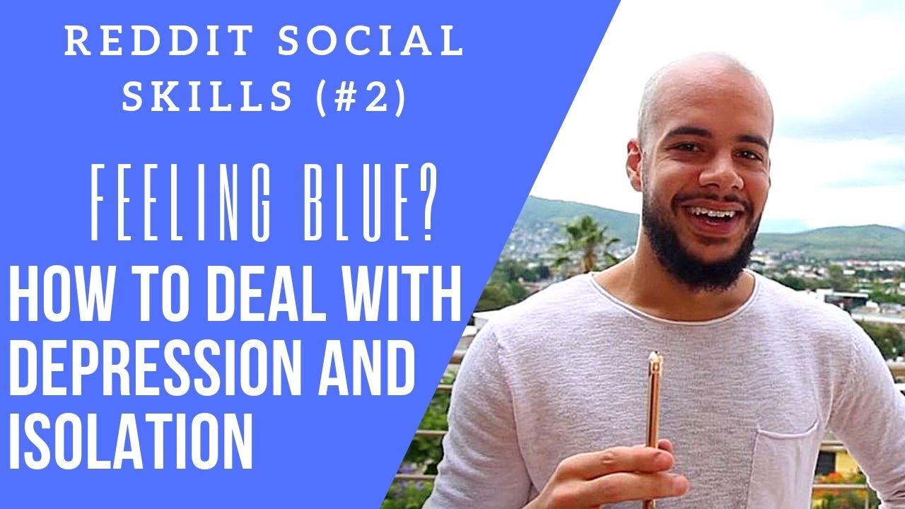 Feeling Blue? How To Deal With Depression And Isolation ...