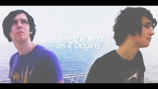 i see the end, as it begins // dan and phil