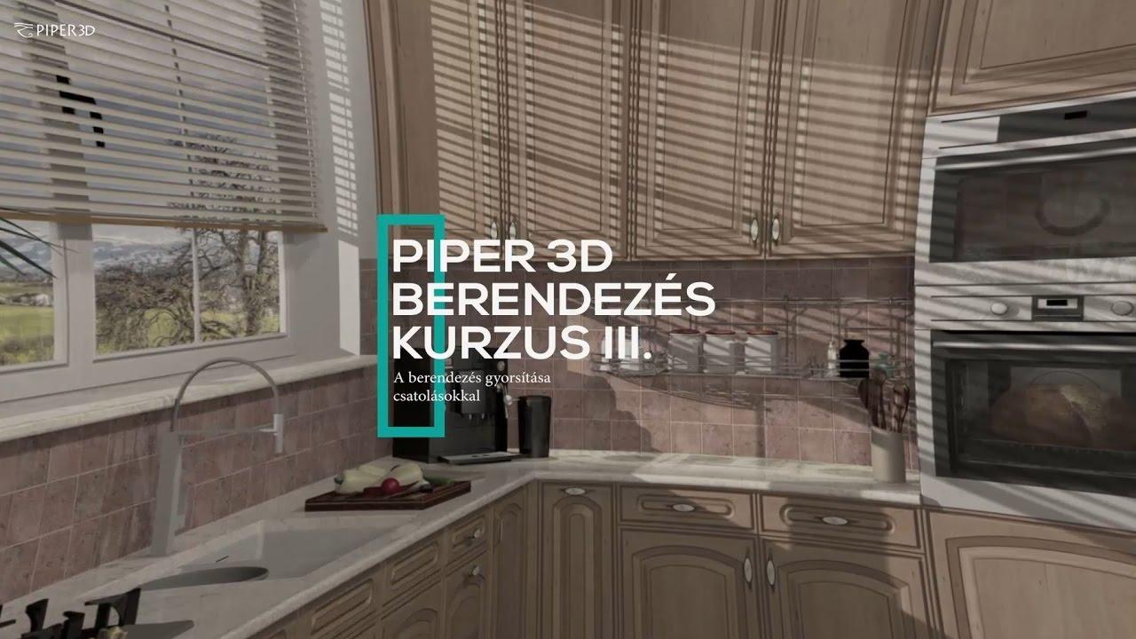 Piper 3D Látványtervező kurzus - Berendezés III. rész : A ...