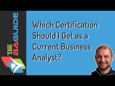 Which Certification Should I Get as a Current Business Analyst?