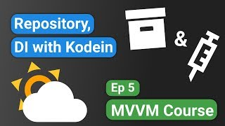 Android Kotlin: Forecast App 05 - Repository & Kodein Dependency Injection - MVVM Tutorial Course