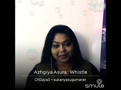 azhagiya asura from whistle - Smule