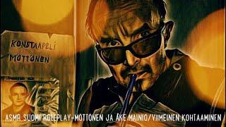 ASMR SUOMI ROLEPLAY-MÖTTÖNEN JA ÅKE MAINIO/VIIMEINEN KOHTAAMINEN#Asmrsuomi#Asmrroleplay