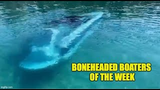 Boneheaded Boaters of the Week | Who forgot the drain plug?