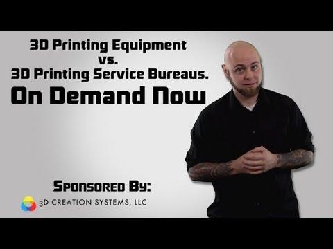 On Demand: 3D Printing Equipment vs. 3D Printing Service Bureaus