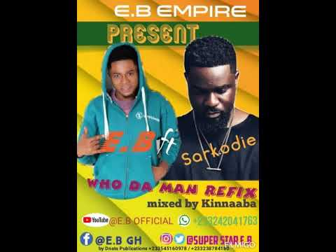 Download E.B X Sarkodie Who da man Refix