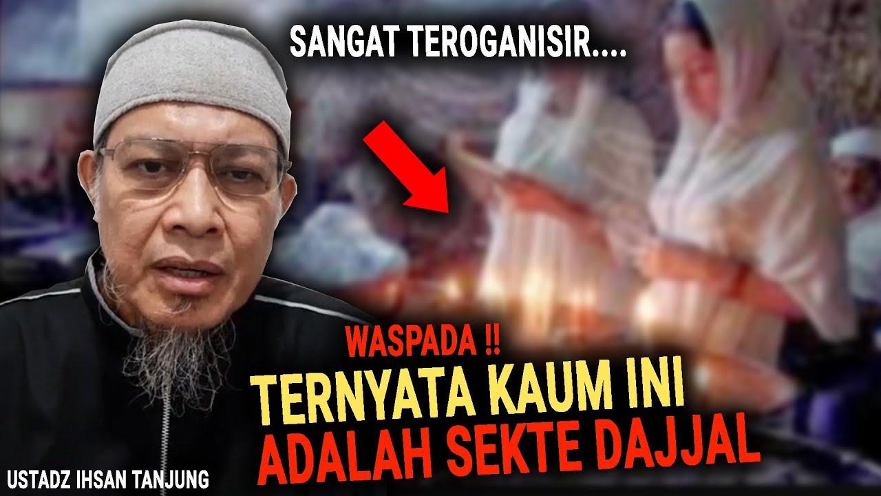 Download Naudzubillah ‼️ sangat teroganisir... ternyata kaum dajjal - Ustadz Ihsan Tanjung