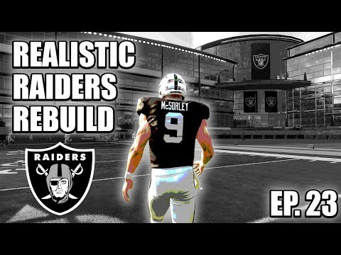 A Realistic Rebuild Of The Raiders | Madden 19 | EP.23 (FRANCHISE MODE IS A JOKE!!!)
