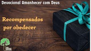 Recompensados por obedecer // Amanhecer com Deus - Igreja Presbiteriana Floresta - GV