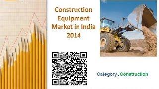 Construction Equipment Market in India 2014