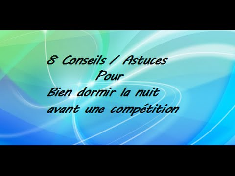8 conseils astuces pour bien dormir la nuit avant une comp tition youtube. Black Bedroom Furniture Sets. Home Design Ideas