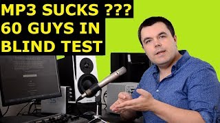 Mp3 Audio Quality Really Sucks? 60 Guys in Blindfold Test!
