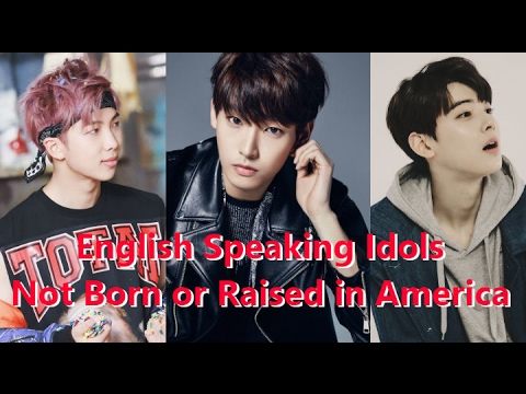Top 10 Top 10 English Speaking Kpop Idols Not Born Or Raised In English Speaking Countries Youtube