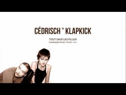 "Cedrisch Klapkick ""Tout Sauf Les Filles!"" [ Everything But The Girl - MISSING - remix ]"