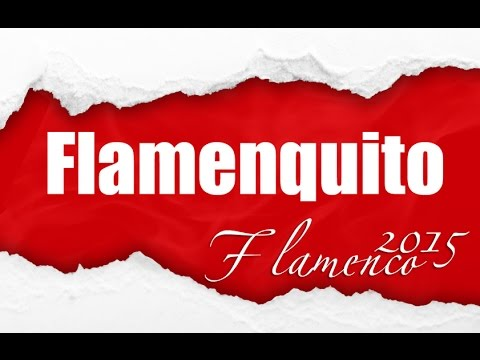 Flamenco 2015 #5 Flamenquito Lo mejor del Flamenco 2015 lo más nuevo Flamenco Dance