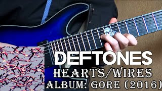 Deftones - Hearts / Wires (Guitar Cover + TAB by Godspeedy)