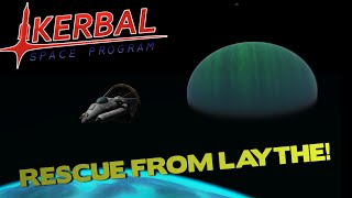 RESCUE FROM LAYTHE! - Kerbal Space Program (Livestream)