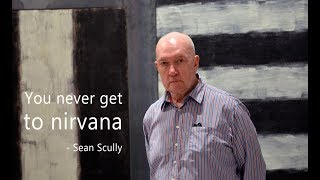 Sean Scully - You never get to nirvana