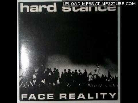 Hard stance - Face Reality