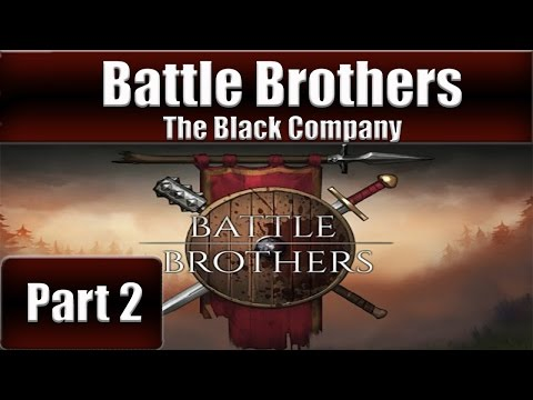 Battle Brothers - The Black Company - Part 2