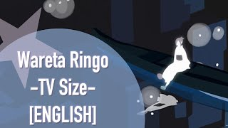 Wareta Ringo English [TV Size]
